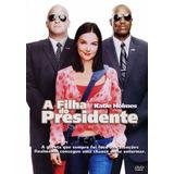 Dvd A Filha Do Presidente - Novo, Original - Frete 10,00
