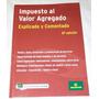 Impuesto Al Valor Agregado Explicado Y Comentado.8a Edición