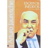 Escritos Ineditos - Arturo Jauretche