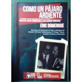 Eric Domergue - Como Un Pajaro Ardiente. Agustin Tosco