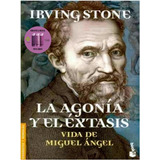 Irving Stone - La Agonía Y El Éxtasis (digital)