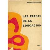 Las Etapas De La Educación Maurice Debesse Nova Envíos