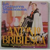 Antonio Bribiesca / La Guitarra Mexicana 1 Disco Lp Vinilo
