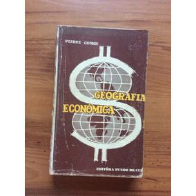 Livro: Geografia Econômica - Pierre George