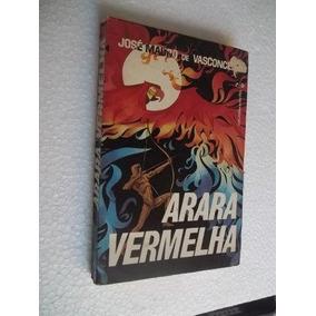 * Arara Vermelha - José Mauro De Vasconcelos - Livro