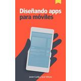 Diseñando Apps Para Moviles Digital