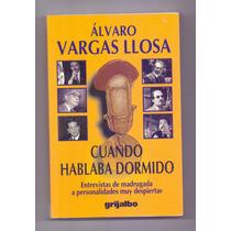 Libro Cuando Hablaba Dormido Alvaro Vargas Llosa Famosos