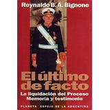 El Ultimo De Facto - Reynaldo Bignone