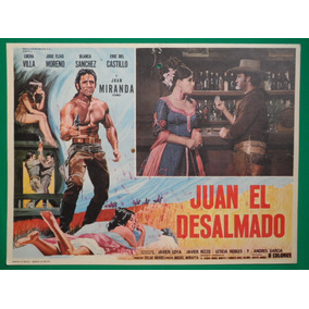 Lucha Villa Juan El Desalmado Juan Miranda Cartel De Cine
