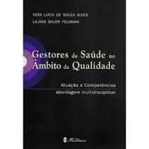 Gestores Da Saude No Ambito Da Qualidade: Atuacao E Compe...