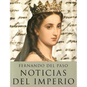 Libro: Noticias Del Imperio - Fernando Del Paso - Pdf