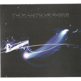 Funk Como Le Gusta-a Nave Mãe Segue Viagem (lanç.2016)