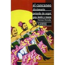 El Cancaneo: Diccionario Pertardo De Argot Gay, Envío Gratis