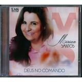 Cd Mirian Santos - Deus No Comando (bônus Pb) B11