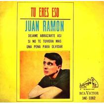 Juan Ramon - Tu Eres Eso - Ep Vinilo C/tapa Año 1965