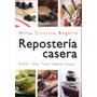 Recetas Repostería Casera Budines Tartas Tortas Alfajores