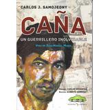 Caña Un Guerrillero Inolvidable Vida J Murua Por Samojedny
