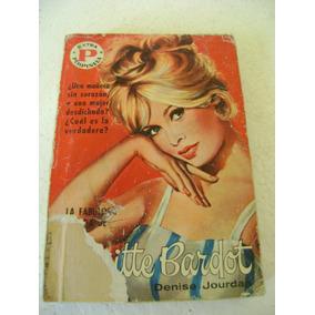La Fabulosa Vida De Brigitte Bardot. Denise Jourdan. 1961
