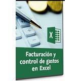 Aprende A Realizar Facturación Y Control De Gastos En Excel