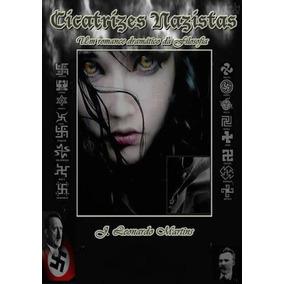 Livro Cicatrizes Nazistas (adolf Hitler,frederich Nietzsche)