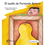 El Sueño De Fernando Botero; Alberto Urcaray