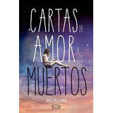 Cartas De Amor A Los Muertos - Ava Dellaira - V & R Editores