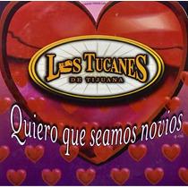 Cd Los Tucanes De Tijuana Quiero Que Seamos N Promo Usado