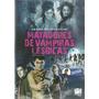 Dvd Matadores De Vampiras Lésbicas João Gordo Em Dublagem