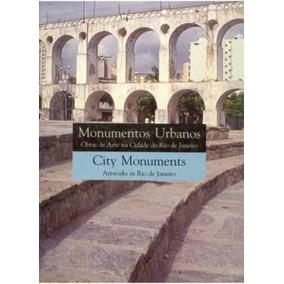 Monumentos Urbanos: Obras De Arte Na Cidade Do Rio De Jan...