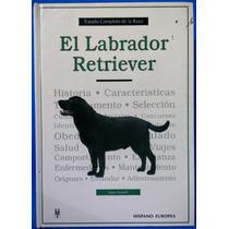 Libro Original Tratado Completo De La Raza Labrador Retrieve
