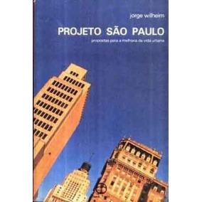 Livro Projeto São Paulo Jorge Wilheim