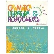 Gramática Literatura E Produção De Textos - Ernani E Nicola