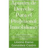 Apuntes De Derecho Para El Profesional Inmobiliario - Ebook