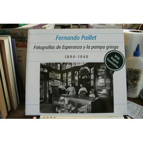 F. Paillet Fotografias De Esperanza Y La Pampa Gringa Príamo