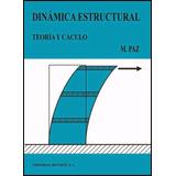Dinámica Estructural Teoría Y Cálculo - Mario Paz Libro Pdf