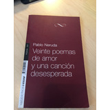 Veinte Poemas De Amor Y Una Cancion Desesperada.pablo Neruda