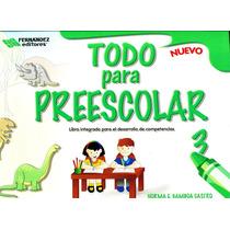 Todo Para Preescolar 3 - Gamboa Castro / Fernandez Editores