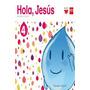 Religión Católica. 4 Años. Hola, Jesús Hortensi Envío Gratis