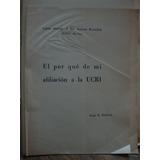 El Por Que De Mi Afiliacion A La Ucri. Jorge E. Bullrich