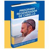 Programa Regenerador De Cabello Calvicie / P D F Original