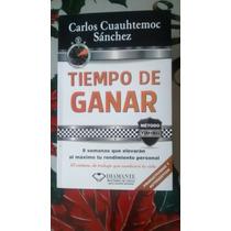 Libro Tiempo De Ganar / Carlos Cuauhtemoc Sanchez