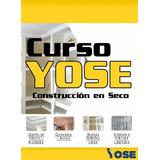 Curso Yose Construcción En Seco Durlock Con Vídeos Hd Online