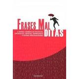 Frases Mal Ditas - Editor S. Justo Junior