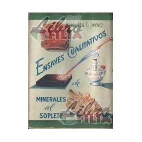 Ensayes Cualitativos Minerales Al Soplete - L. Jiménez, 1947