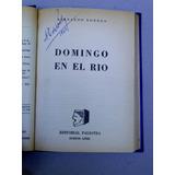 Bernardo Kordon - Domingo En El Rio - 1ª Edicion 1960