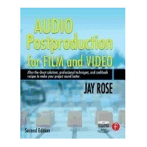 Audio Postproduction For Film And Video [with Cd], Jay Rose