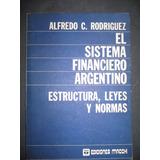 El Sistema Financiero Argentino - Alfredo C. Rodriguez