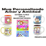 Mug Pocillo Personalizado Detalle Unico Amor Y Amistad