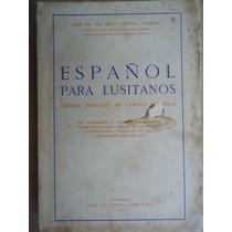 Livro Español Para Lusitanos - Prof Dr Jose Maria Viqueira B