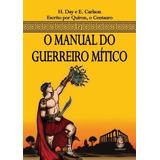 Livro O Manual Do Guerreiro Mitico